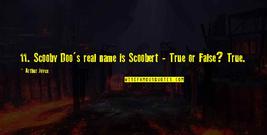 Scooby Doo 2 Quotes By Arthur Joyce: 11. Scooby Doo's real name is Scoobert -