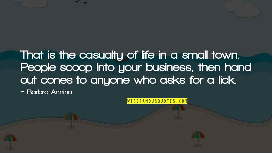Scoop Up Quotes By Barbra Annino: That is the casualty of life in a
