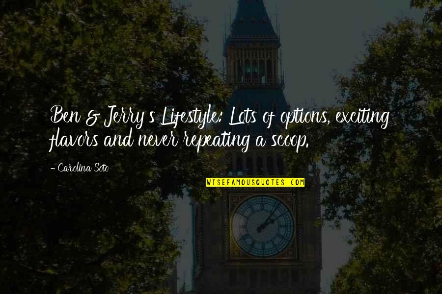 Scoop Up Quotes By Carolina Soto: Ben & Jerry's Lifestyle: Lots of options, exciting