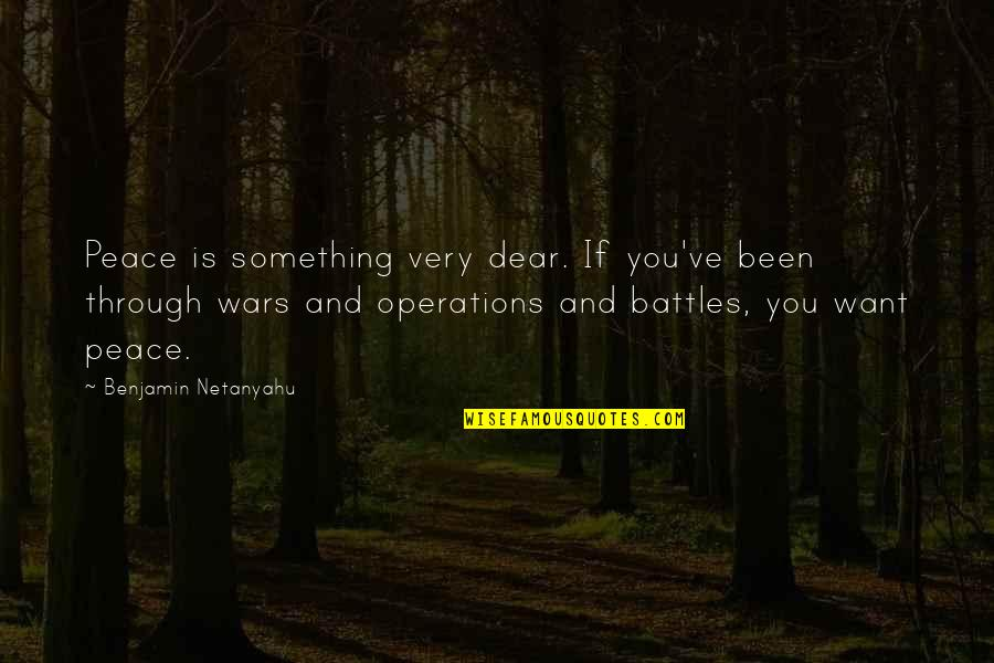 Scorcese Quotes By Benjamin Netanyahu: Peace is something very dear. If you've been