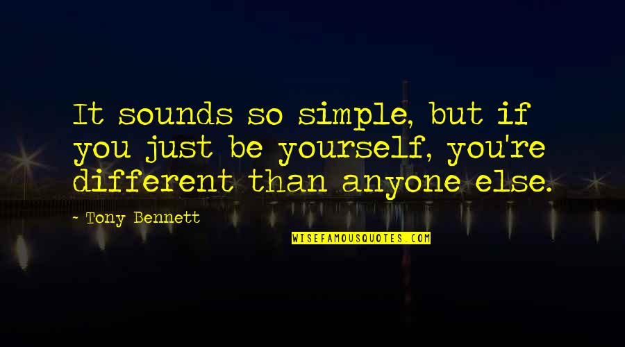 Scott Delacorte Quotes By Tony Bennett: It sounds so simple, but if you just