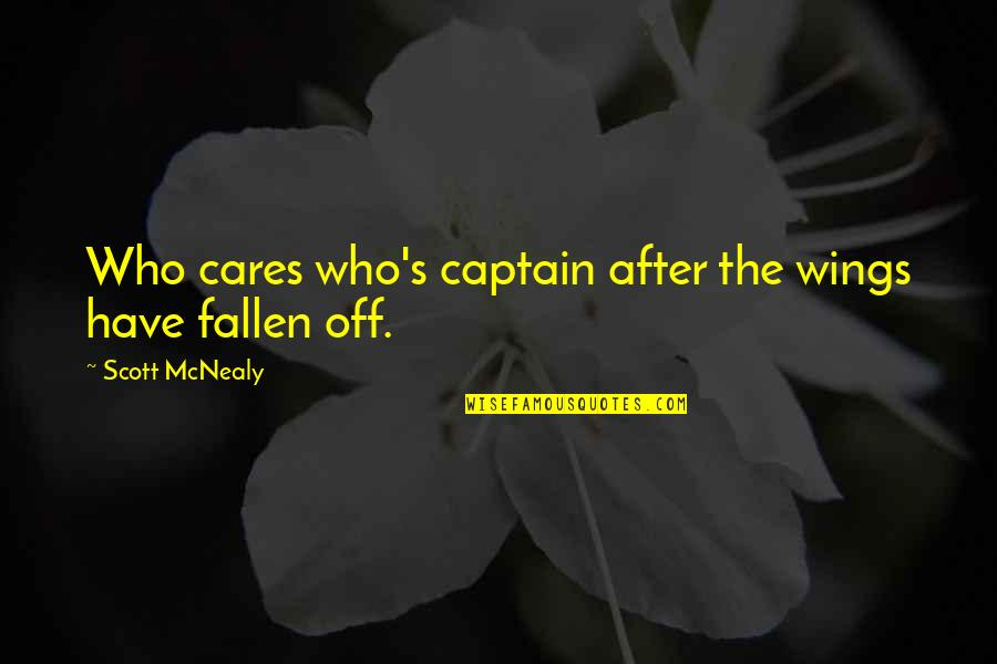 Scott Mcnealy Quotes By Scott McNealy: Who cares who's captain after the wings have
