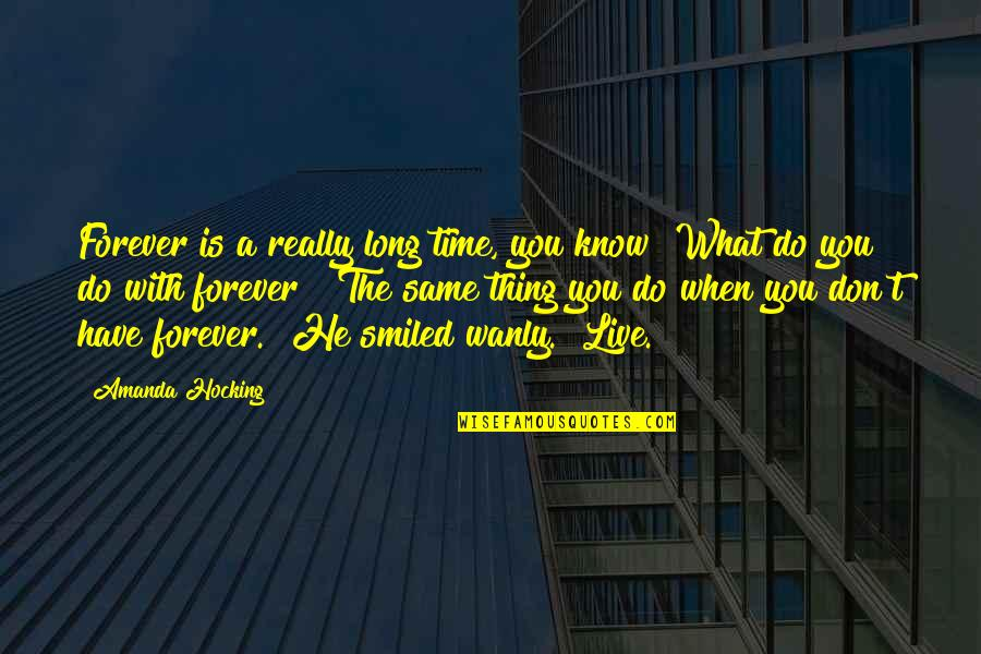 Scott Summers Quotes By Amanda Hocking: Forever is a really long time, you know?