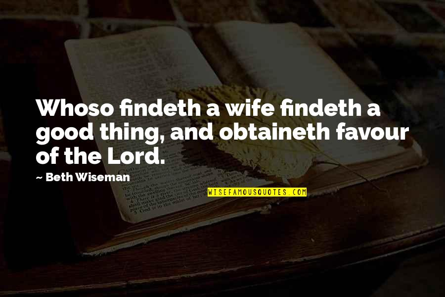 Scout And Mr Cunningham Quotes By Beth Wiseman: Whoso findeth a wife findeth a good thing,