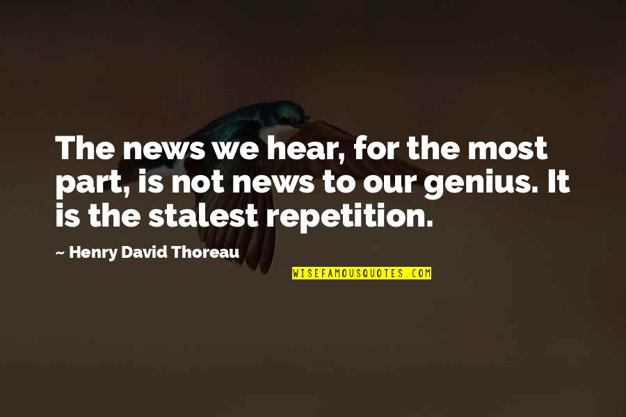 Scout Finch Being Intelligent Quotes By Henry David Thoreau: The news we hear, for the most part,