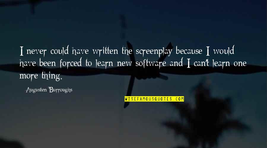 Screenplay Quotes By Augusten Burroughs: I never could have written the screenplay because