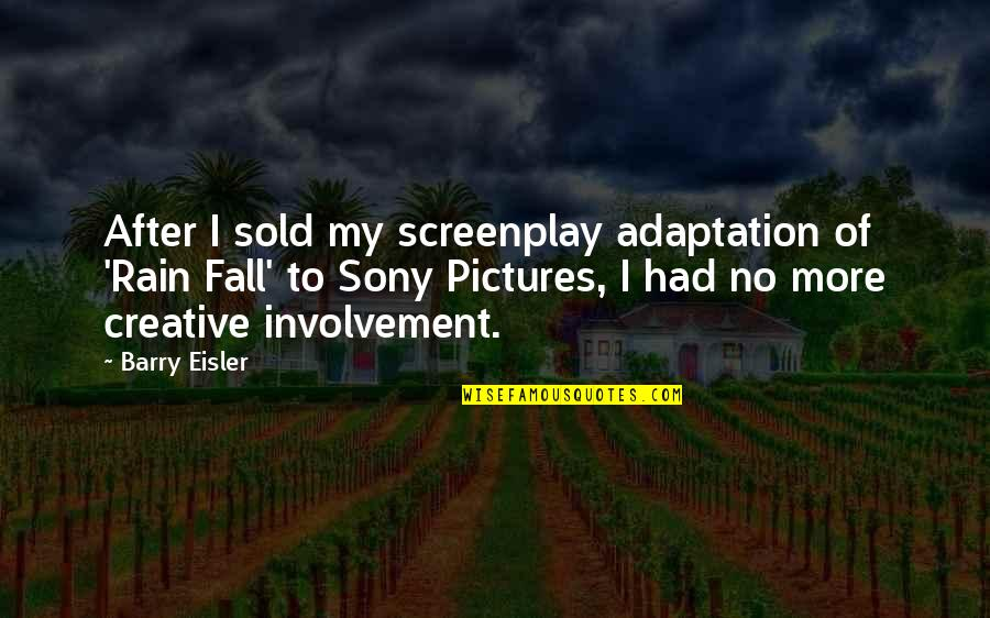 Screenplay Quotes By Barry Eisler: After I sold my screenplay adaptation of 'Rain