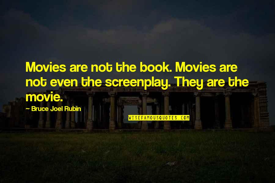 Screenplay Quotes By Bruce Joel Rubin: Movies are not the book. Movies are not