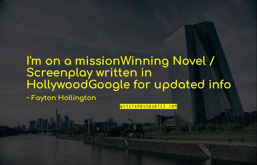Screenplay Quotes By Fayton Hollington: I'm on a missionWinning Novel / Screenplay written