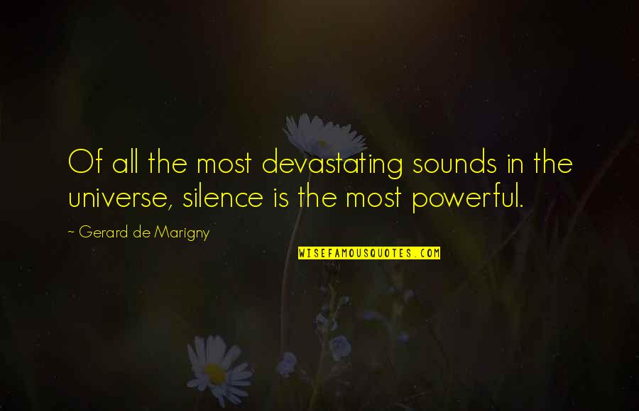 Screenplay Quotes By Gerard De Marigny: Of all the most devastating sounds in the