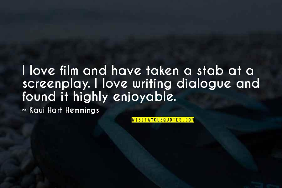 Screenplay Quotes By Kaui Hart Hemmings: I love film and have taken a stab