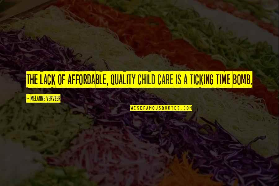 Screwed Up Love Quotes By Melanne Verveer: The lack of affordable, quality child care is