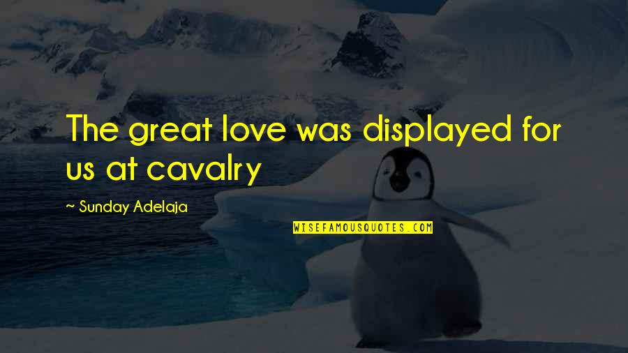Screwed Up Love Quotes By Sunday Adelaja: The great love was displayed for us at