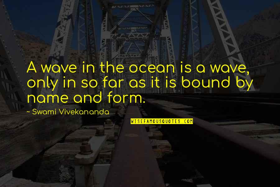 Screwed Up Love Quotes By Swami Vivekananda: A wave in the ocean is a wave,