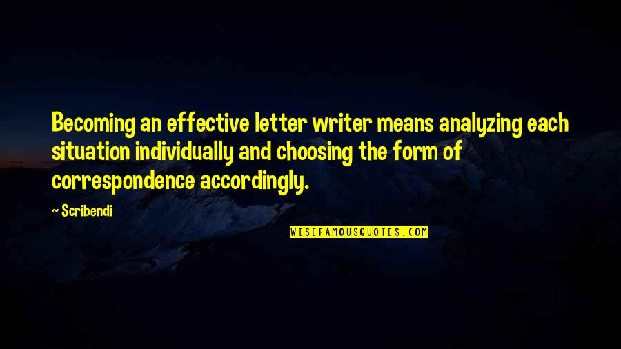 Scribendi Quotes By Scribendi: Becoming an effective letter writer means analyzing each