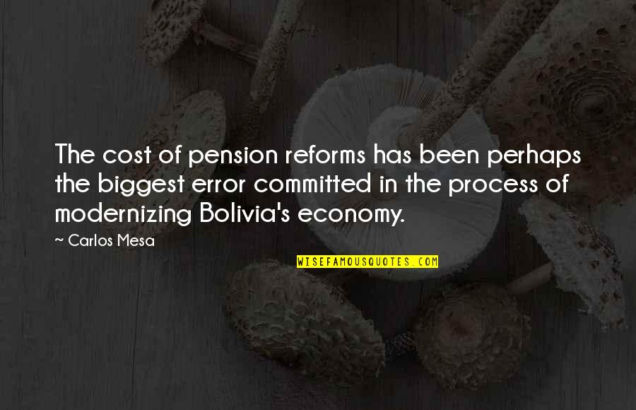 Scrounges Quotes By Carlos Mesa: The cost of pension reforms has been perhaps