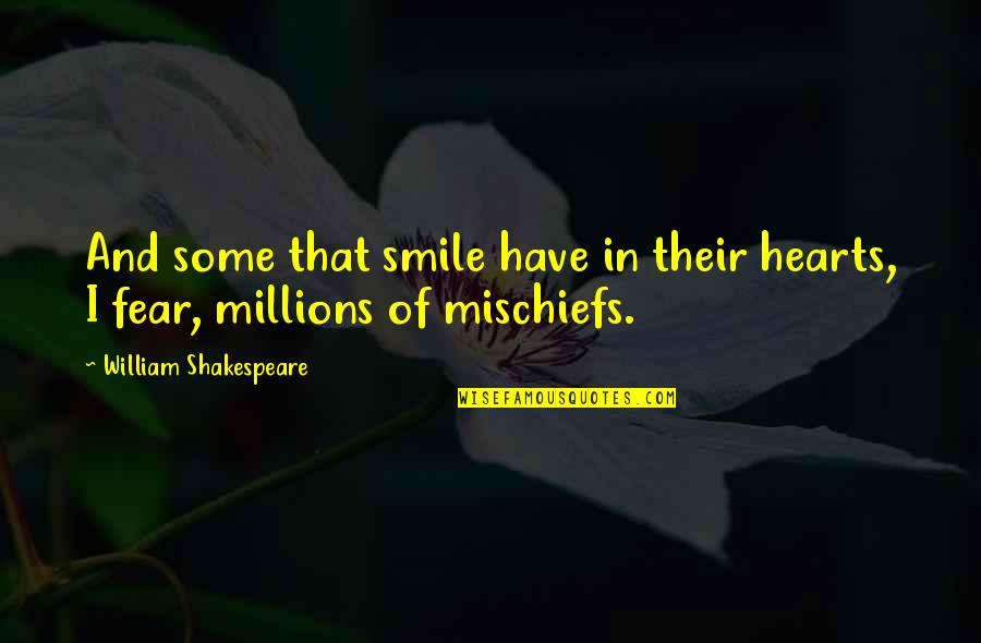 Scrounges Quotes By William Shakespeare: And some that smile have in their hearts,