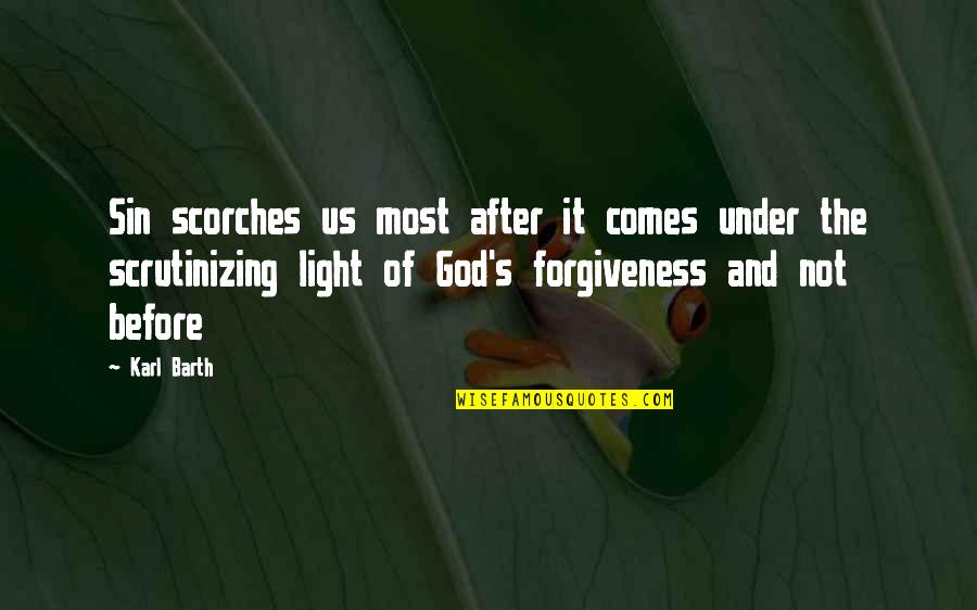 Scrutinizing Quotes By Karl Barth: Sin scorches us most after it comes under