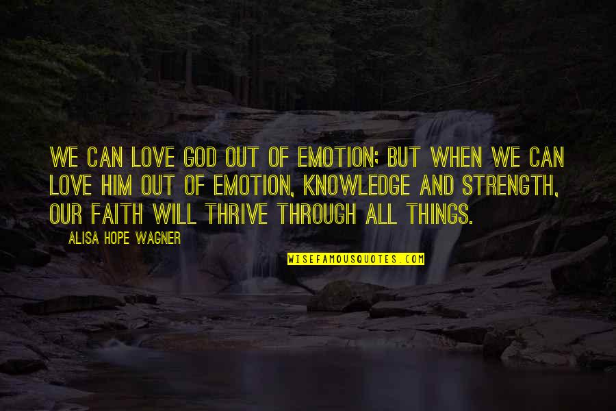 Scuzzball Quotes By Alisa Hope Wagner: We can love God out of emotion; but
