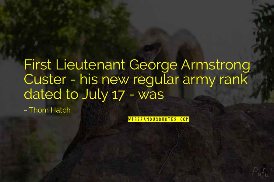 Sea Arch Quotes By Thom Hatch: First Lieutenant George Armstrong Custer - his new