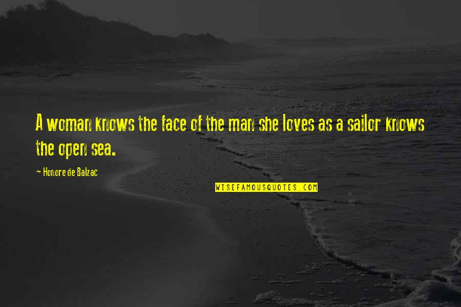 Sea Of Love Quotes By Honore De Balzac: A woman knows the face of the man
