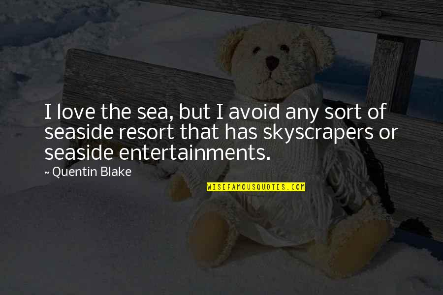 Sea Of Love Quotes By Quentin Blake: I love the sea, but I avoid any