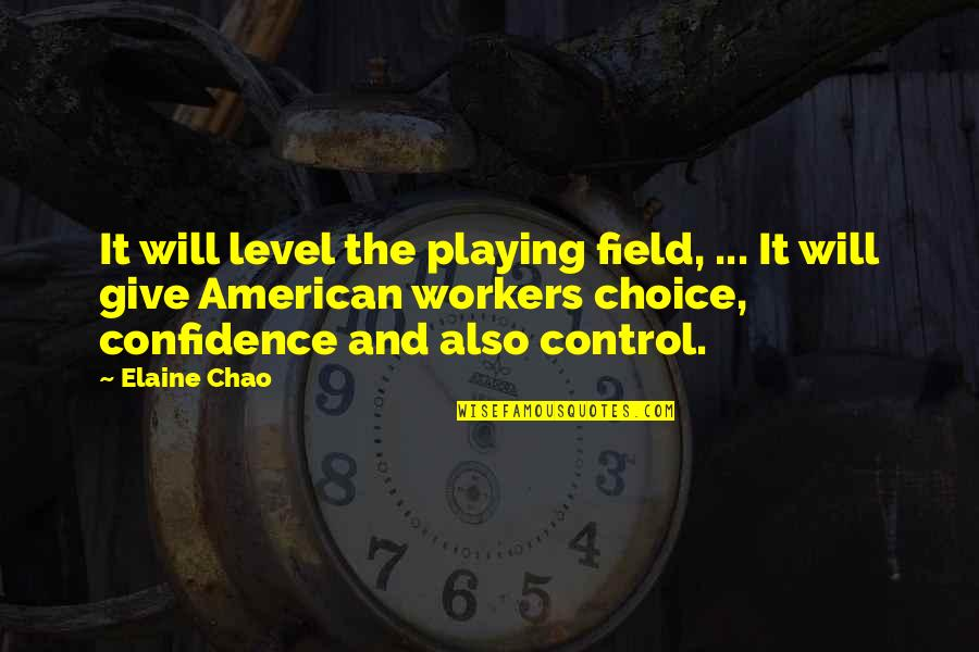 Seafarers Quotes Quotes By Elaine Chao: It will level the playing field, ... It