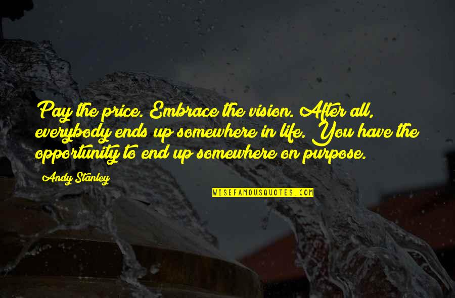 Sealand Lady Quotes By Andy Stanley: Pay the price. Embrace the vision. After all,