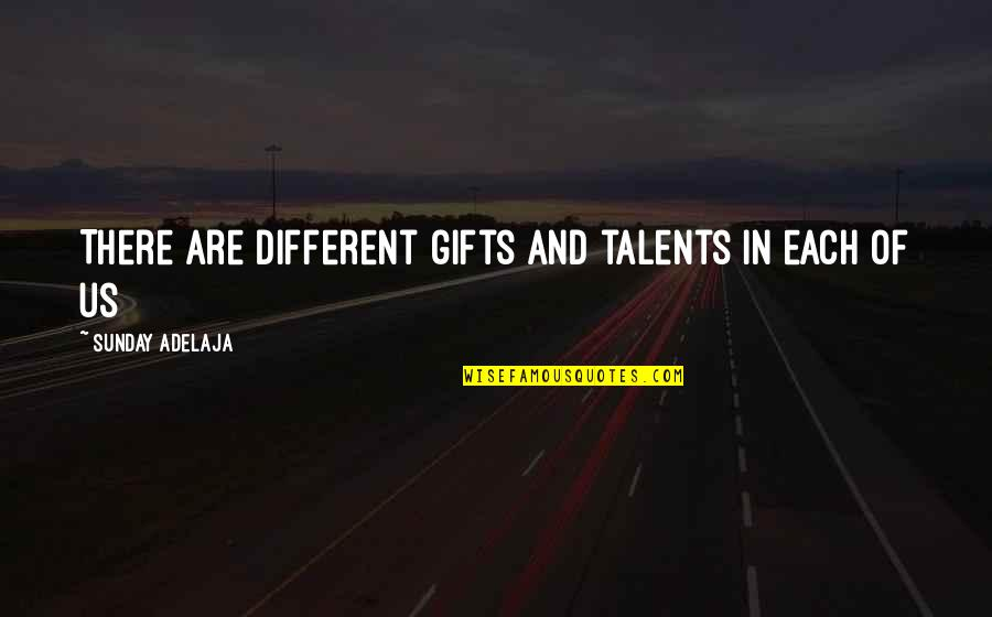 Sean Belnick Quotes By Sunday Adelaja: There are different gifts and talents in each