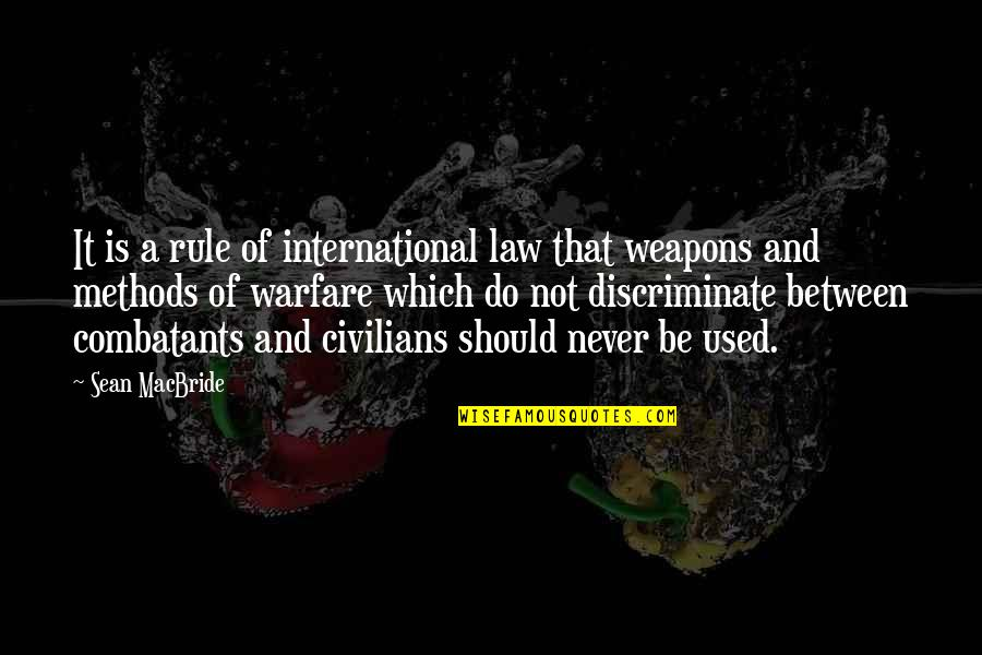 Sean Macbride Quotes By Sean MacBride: It is a rule of international law that