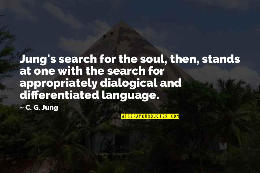 Search'd Quotes By C. G. Jung: Jung's search for the soul, then, stands at