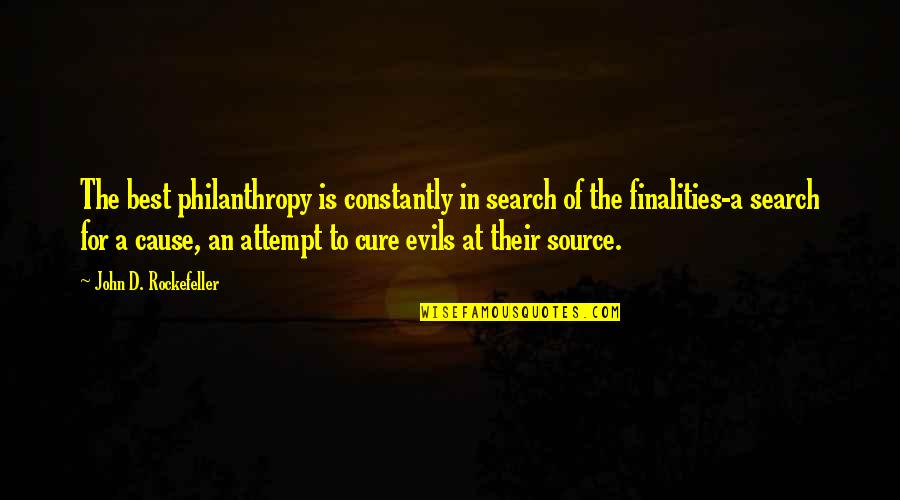 Search'd Quotes By John D. Rockefeller: The best philanthropy is constantly in search of