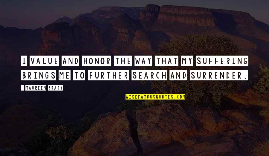 Search'd Quotes By Maureen Brady: I value and honor the way that my