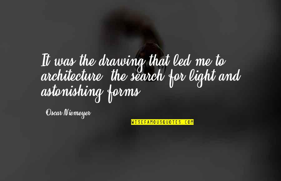 Search'd Quotes By Oscar Niemeyer: It was the drawing that led me to