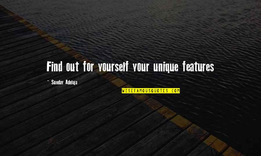 Search'd Quotes By Sunday Adelaja: Find out for yourself your unique features