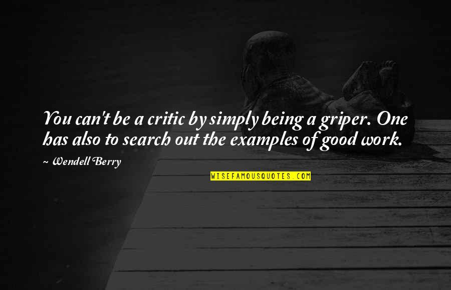Search'd Quotes By Wendell Berry: You can't be a critic by simply being