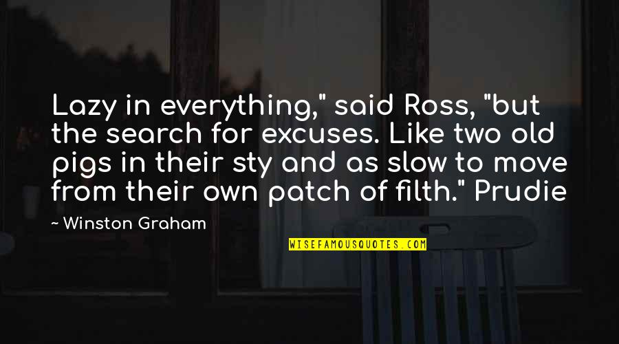 """Search'd Quotes By Winston Graham: Lazy in everything,"""" said Ross, """"but the search"""