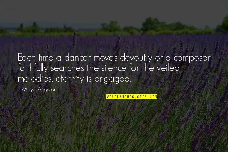 Searches Quotes By Maya Angelou: Each time a dancer moves devoutly or a