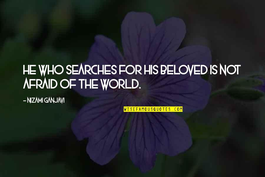 Searches Quotes By Nizami Ganjavi: He who searches for his beloved is not