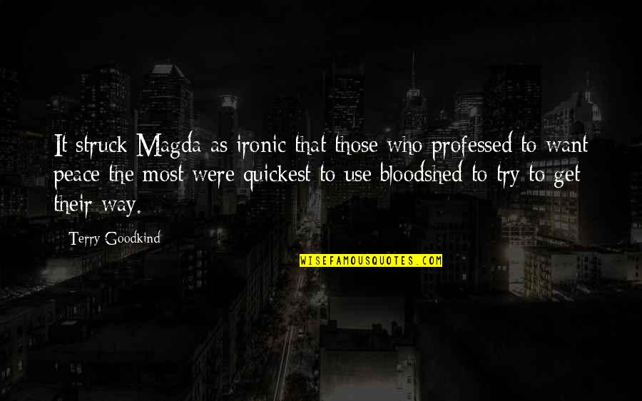 Searus Quotes By Terry Goodkind: It struck Magda as ironic that those who