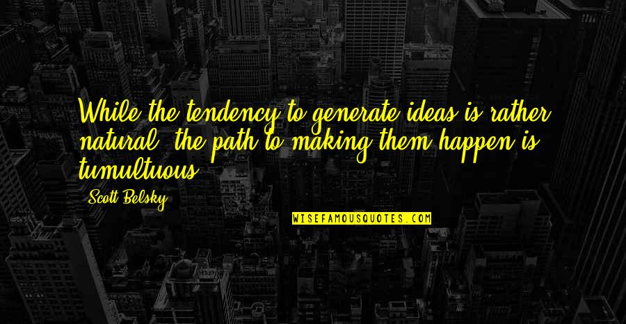 Season 6 Episode 23 Grey's Anatomy Quotes By Scott Belsky: While the tendency to generate ideas is rather