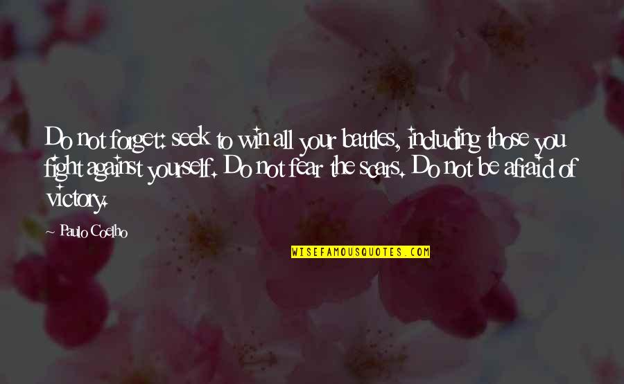 Season Opener Quotes By Paulo Coelho: Do not forget: seek to win all your