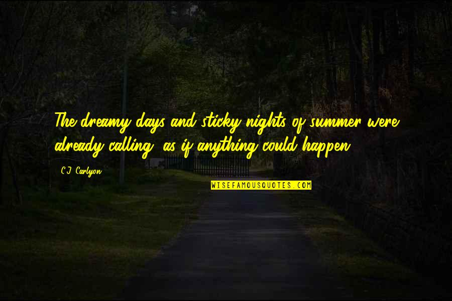 Seasons Of Love Quotes By C.J. Carlyon: The dreamy days and sticky nights of summer