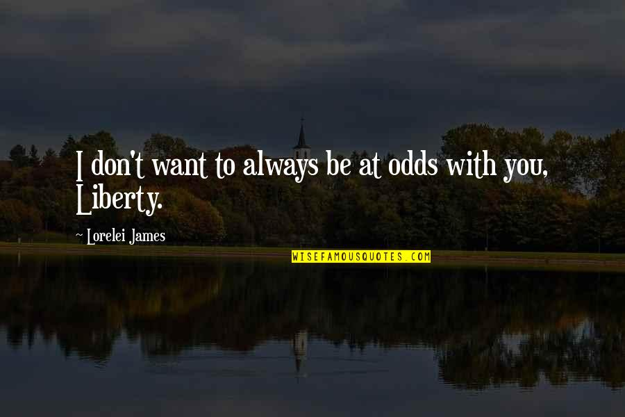 Seating Arrangement Quotes By Lorelei James: I don't want to always be at odds