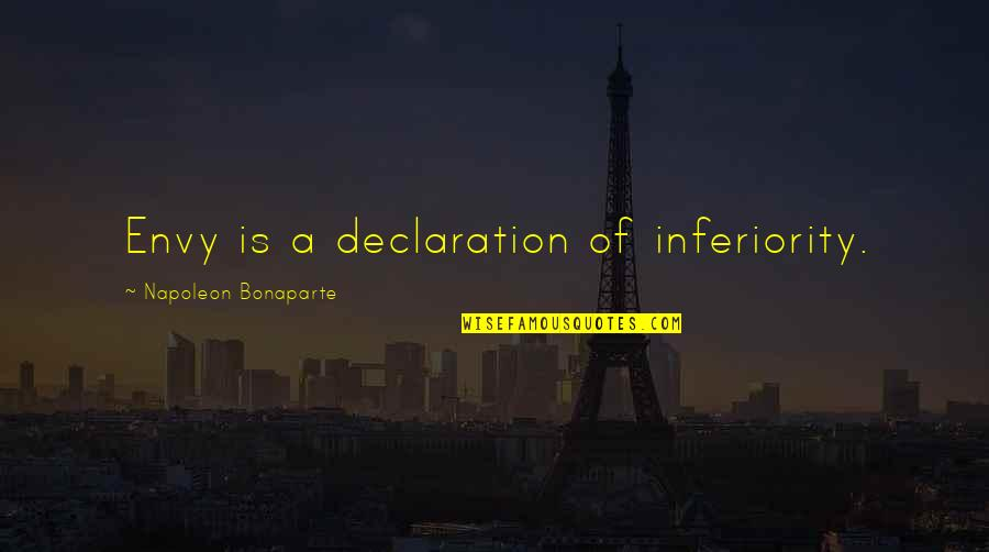 Seattle Seahawks Super Bowl Quotes By Napoleon Bonaparte: Envy is a declaration of inferiority.