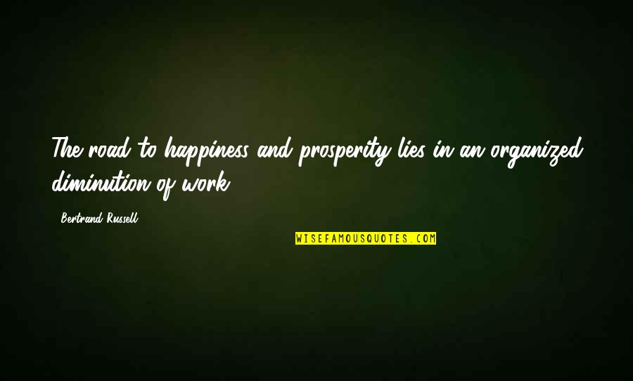 Sebelius Quotes By Bertrand Russell: The road to happiness and prosperity lies in
