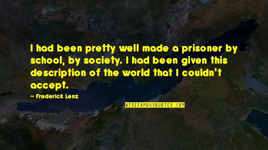 Sebelius Quotes By Frederick Lenz: I had been pretty well made a prisoner