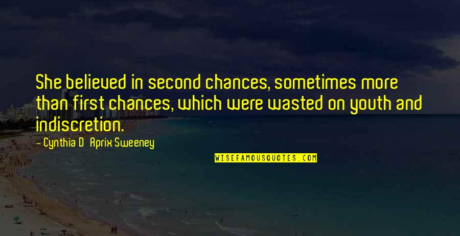 Second Chances Quotes By Cynthia D'Aprix Sweeney: She believed in second chances, sometimes more than