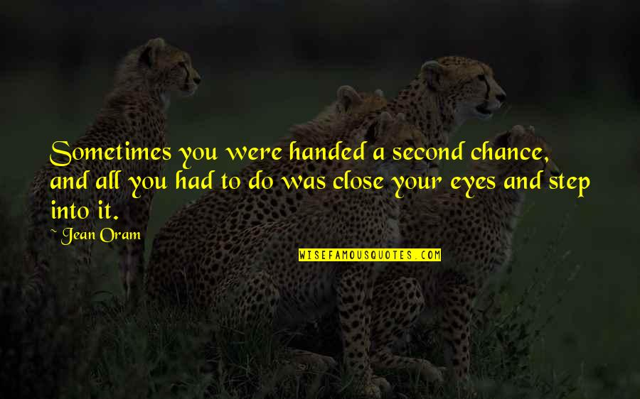 Second Chances Quotes By Jean Oram: Sometimes you were handed a second chance, and