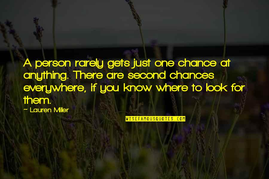 Second Chances Quotes By Lauren Miller: A person rarely gets just one chance at